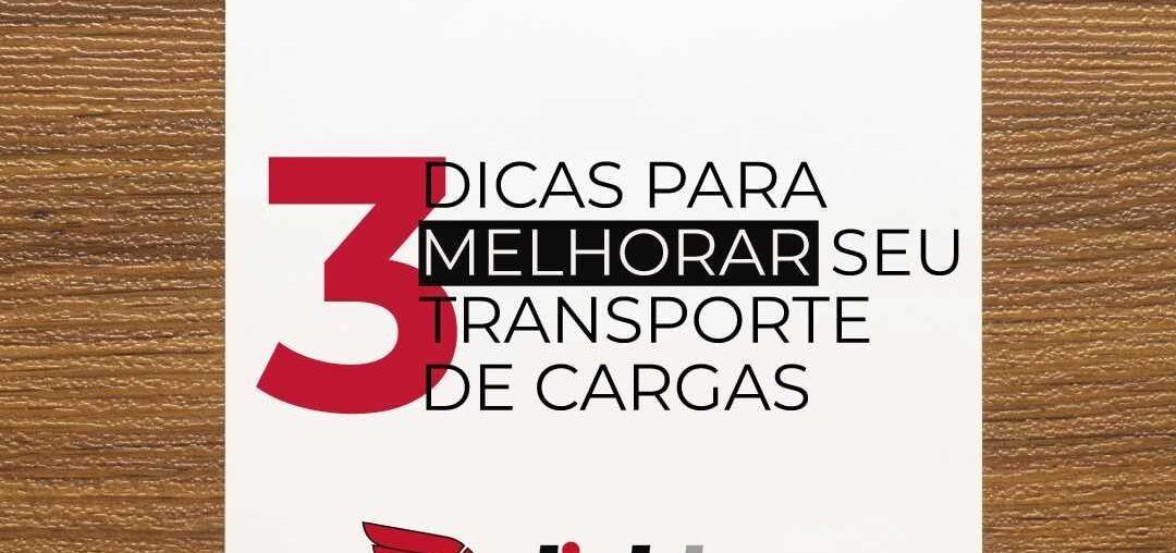 3 dicas para melhorar o seu transporte de cargas